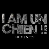 I AM UN CHIEN !! - Humanity