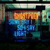 Ghostpoet - Some Say I So I Say Light