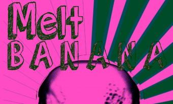 Melt Banana & Teeth of the Sea to take you to Heaven and back