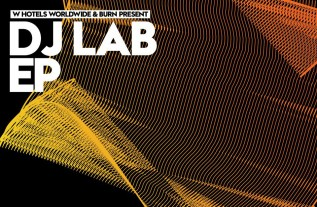 W Hotels & Burn Team Up For New 'DJ Lab' EP
