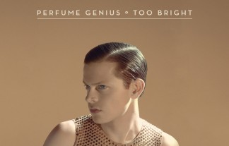 Perfume Genius – Too Bright
