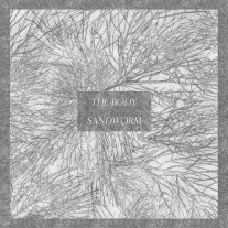 The Body / SandWorm - Spilt LP