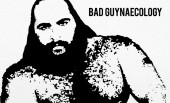 Bad Guys – Bad Guynaecology