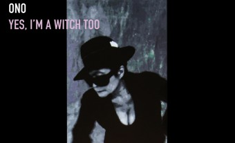Yoko Ono – Yes I'm a Witch Too