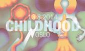 Childhood @ Oslo