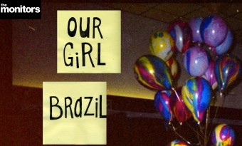 The Monitors presents… Our Girl & Brazil @ Power Lunches