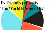 Ex-Friendly presents his 'The World Is Yours' mix